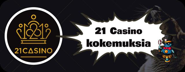 21 Casino kokemuksia