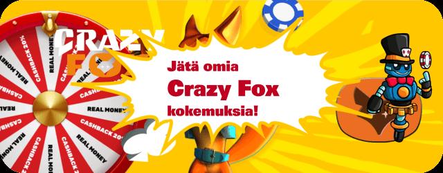 Crazy Fox kokemuksia